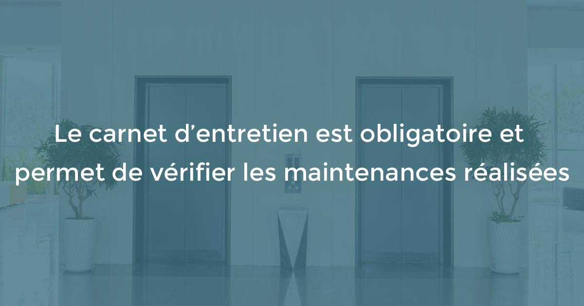 Le carnet d'entretien est obligatoire et permet de vérifier les maintenances réalisées
