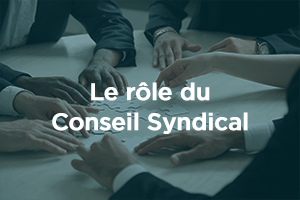 Le rôle du conseil syndical en copropriété